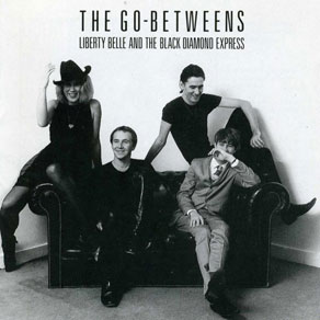 The_Go-Betweens_-_Liberty_Belle_And_The_Black_Diamond_Express