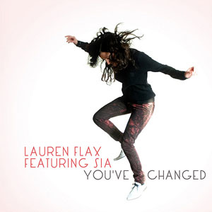 LAUREN FLAX FEAT. SIA  - You've Changed