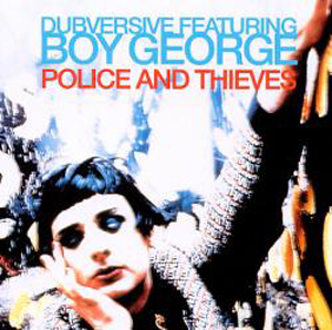DUBVERSIVE & MICA PARIS FEAT. BOY GEORGE - Police and Thieves