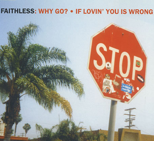 FAITHLESS FEAT. BOY GEORGE - Why Go