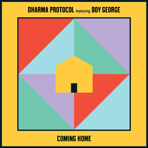 DHARMA PROTOCOL FEAT. BOY GEORGE - Coming Home