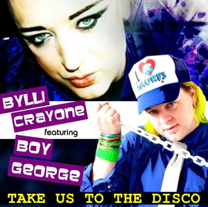 BYLLI CRAYONE FEAT. BOY GEORGE - Take Us To The Disco