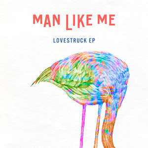MAN LIKE ME FEAT. JESSIE WARE  -LoveStruck