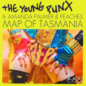 THE YOUNG PUNX, AMANDA PALMER & PEACHES - Map Of Tasmania