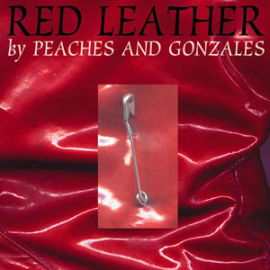 GONZALES FEAT. PEACHES – Red Leather