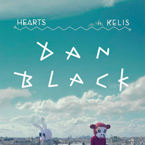 DAN BLACK FEAT. KELIS – Hearts