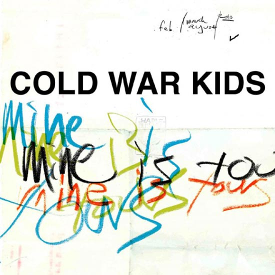 Cold-War-Kids-Mine-is-Yours_2011
