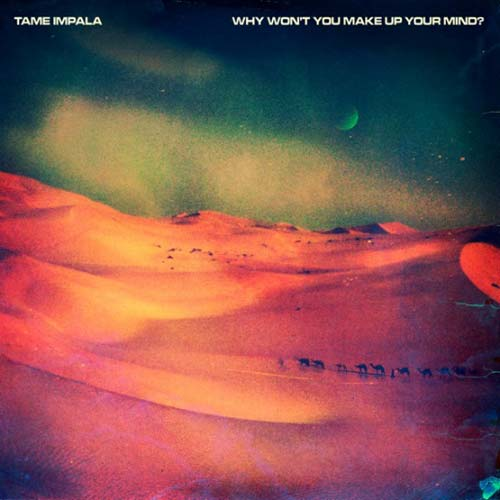 Tame_Impala-Why_Wont_You_Make_Up_Your_Mindjpg